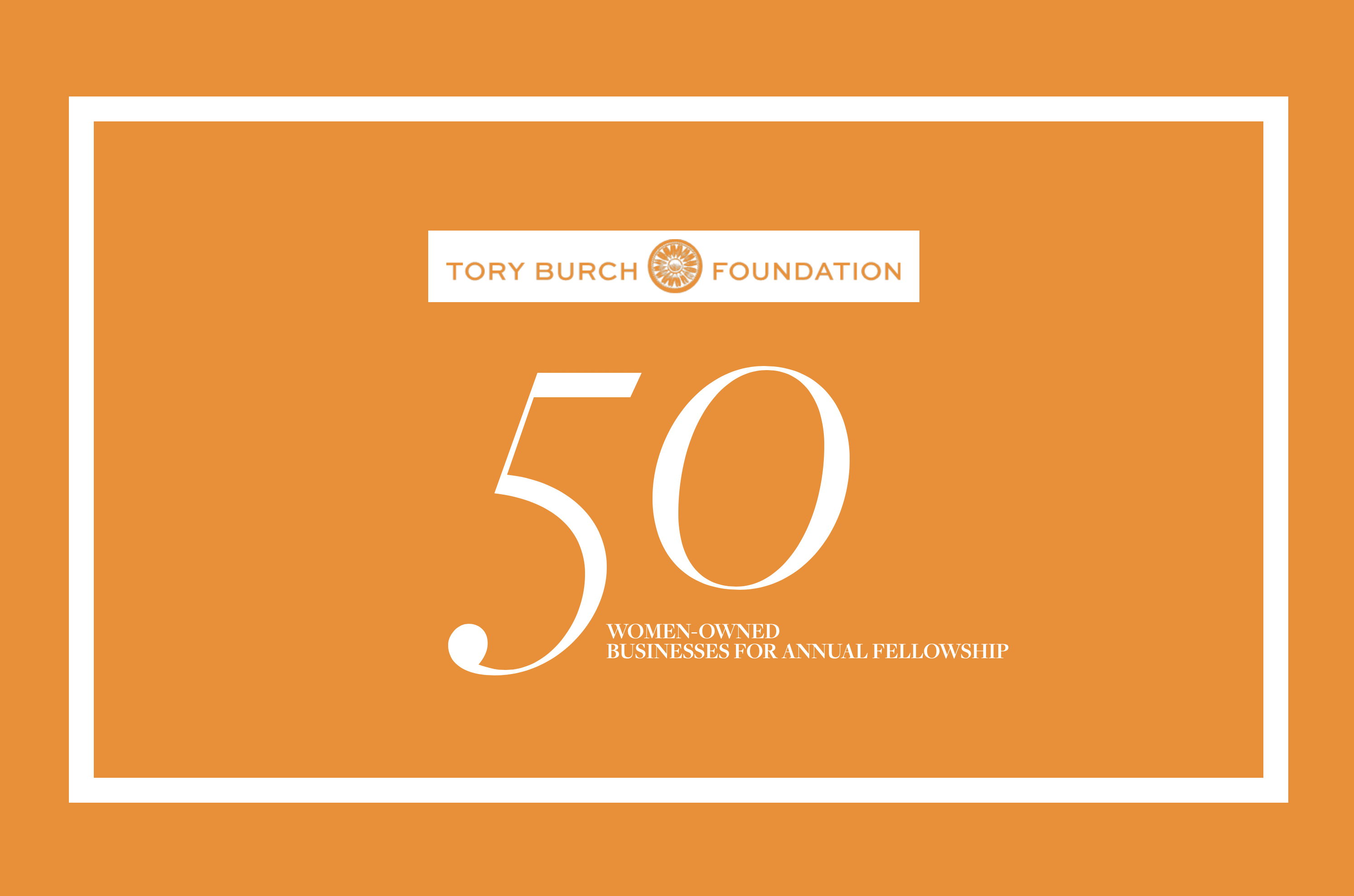 Tory Burch Foundation Selects 50 Women-Owned Businesses For Annual Fellowship